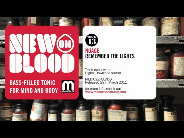 Nuage - Remember The Lights - New Blood 011 - Med School