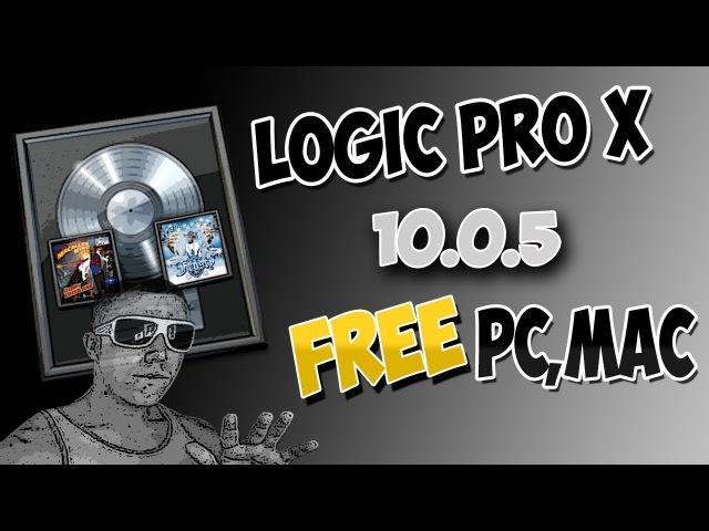 HOW TO GET LOGIC Pro X 10.0.5 Mac