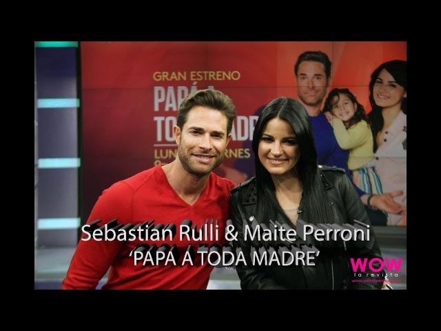 Sebastián Rulli y Maite Perroni primera vez JUNTOS en 'Papá a Toda Madre
