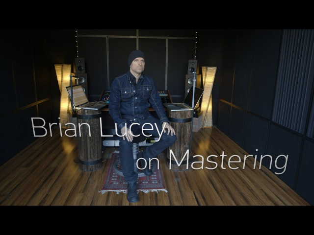 Brian Lucey on Mastering