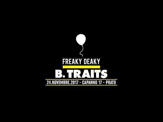 Freaky Deaky 24.11. 17 _ B.TRAITS STORY