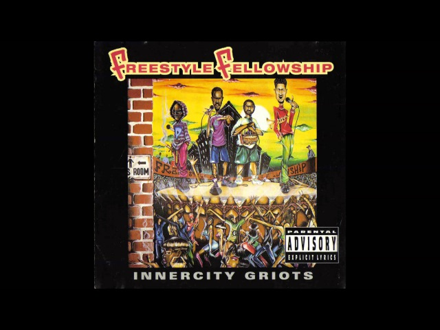 Freestyle Fellowship - Innercity Griots (1993) Full