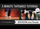Tap Dance Tutorial – 4th mini-routine – 5 minutes