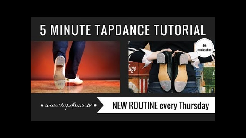 Tap Dance Tutorial – 4th mini-routine – 5 minutes