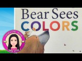 Bear Sees Colors by Karma Wilson - Stories for Kids - Children's Books Read Along Aloud