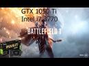 Battlefield 1 PC GeForce GTX 1050 Ti 4GB GDDR5 Intel i7 3770