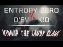 Entropy Zero x D'EVIL K!D - Kidnap The Sandy Claws