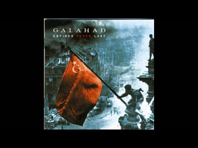 Galahad Empires Never Last Full Album » Freewka.com - Смотреть онлайн в хорощем качестве