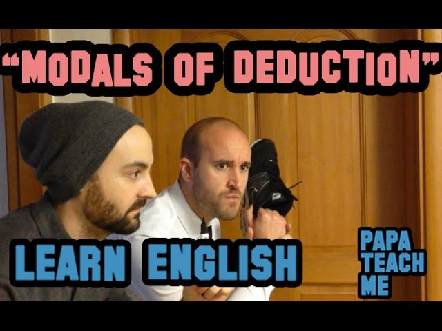 Modals of deduction Learn English Advanced English lesson