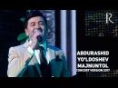 Abdurashid Yo'ldoshev - Majnuntol | Абдурашид Йулдошев - Мажнунтол (concert version 2017)