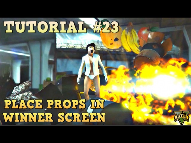 GTA 5 Tutorial 23 - PLACE PROPS IN WINNER SCREEN - HOW TO BUILD ( GTA V Content Creator )
