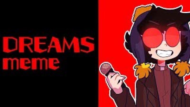 Dreams - meme |Craig PJ| [SP] Phone Destroyer