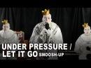Under Pressure/Let It Go Smoosh-Up - Queen Disney's Frozen