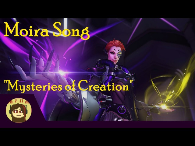 OVERWATCH MOIRA SONG {Mysteries of Creation} [HalaCG]