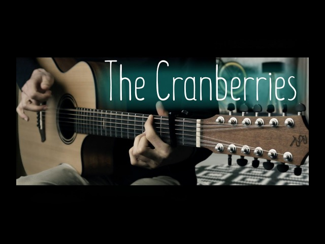 My Top 6 favourite The Cranberries songs⎪12-strings guitar