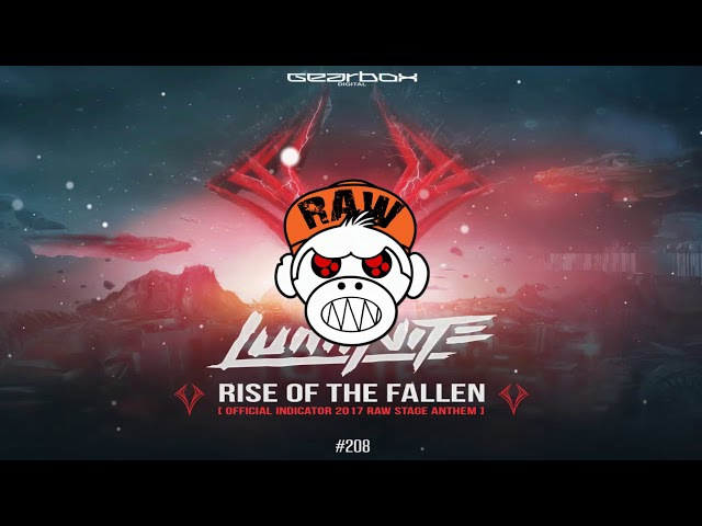 Luminite - Rise Of The Fallen (Official Indicator 2017 Raw Stage Anthem) (XTRA RAW) [MONKEY TEMPO]