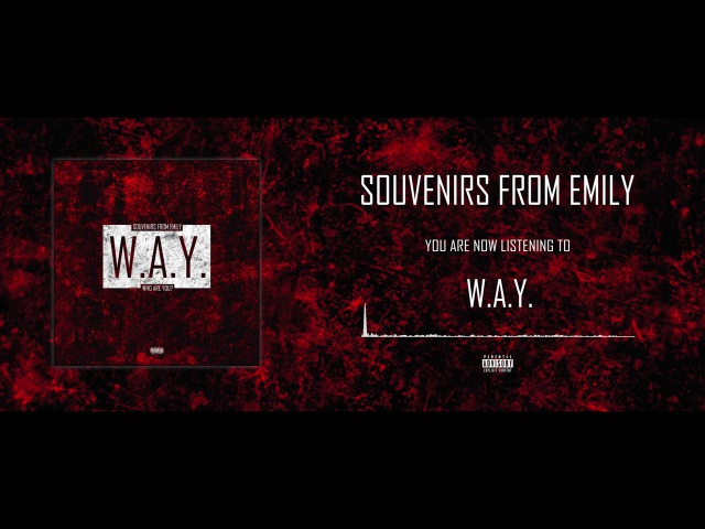 SOUVENIRS FROM EMILY - W.A.Y. (Who Are You?) (SINGLE)