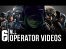 Rainbow Six Seige - ALL OPERATOR VIDEOS (Including Year 1 and Year 2)