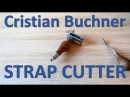 Cristian Buchner Strap Cutter | from Argentina