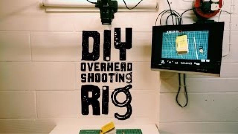 Simple DIY Overhead Shooting Rig