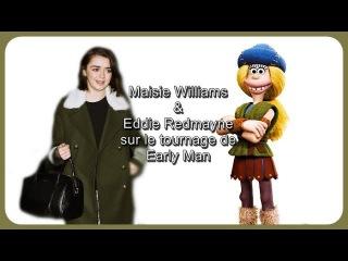 Maisie Williams et Eddie Redmayne sur le plateau de Early Man [VOSTFR]