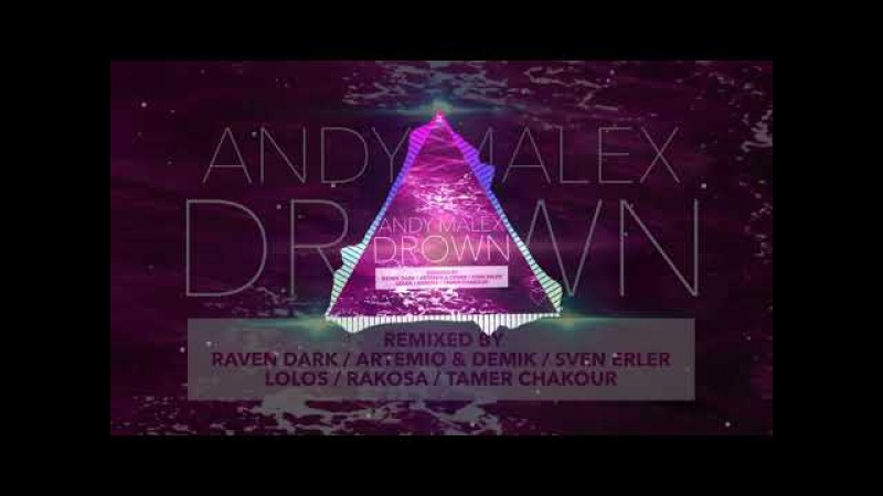 Andy Malex - Drown (Artemio Demik Remix)