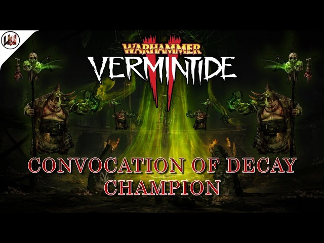 Прохождение Convocation of Decay Созыв распада на Воителе Warhammer Vermintide 2