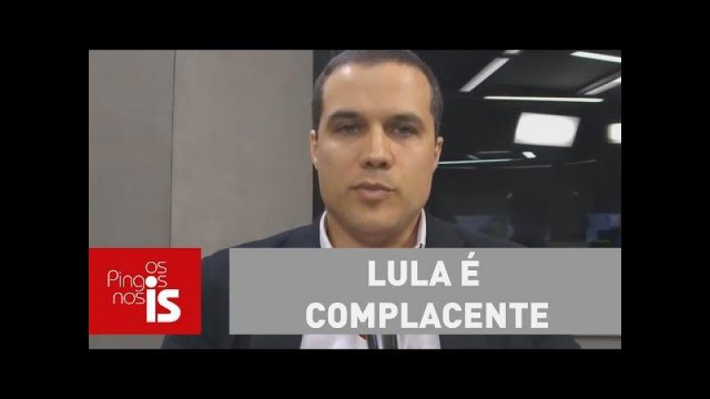Felipe: Lula é complacente com bandidos pobres e ricos