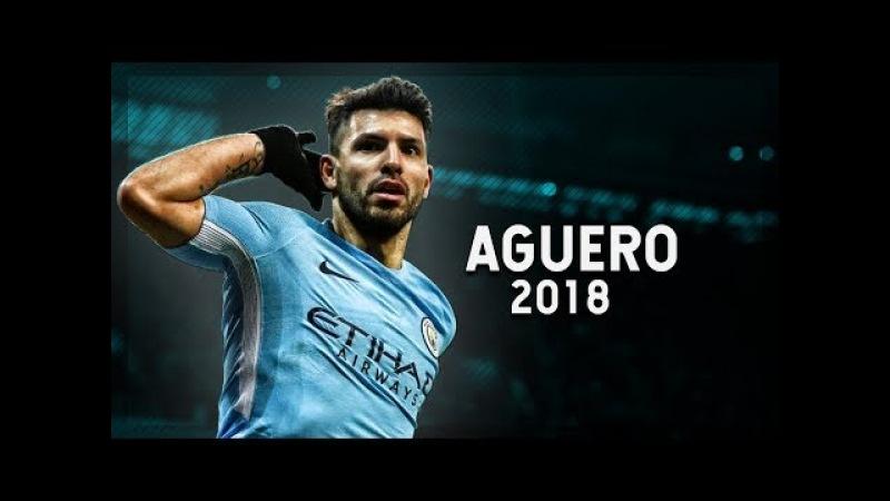 Sergio Agüero - Lethal Striker - Insane Goals Skills | 2017-2018 HD