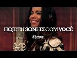 Harmonia do Samba feat Anitta - Hoje Eu Sonhei Com Voc