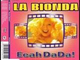 LA BIONDA - eeah da da