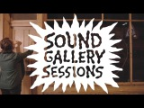 Sound Gallery Sessions - Episode 3 Peter Broderick