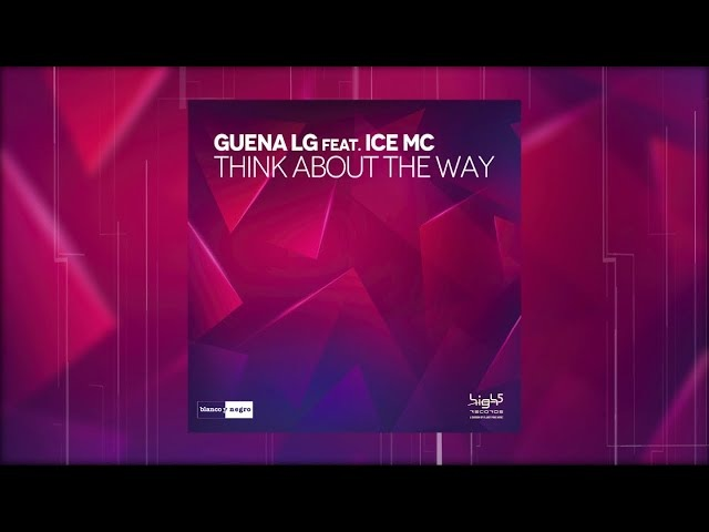 Guena LG Feat. Ice MC - Think About The Way (Perfect Pitch Remix) - Official Audio