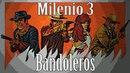 Milenio 3 - La otra cara de los Bandoleros Españoles