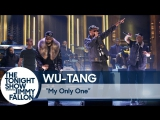 """WU-TANG CLAN PERFORMS """"MY ONLY ONE"""" ON THE TONIGHT SHOW"""