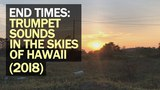 Signs of End Times | Strange trumpet sounds in the skies of Hawaii