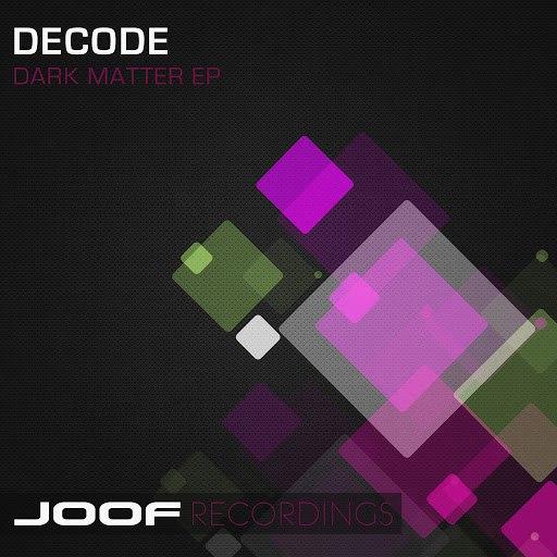 Decode альбом Dark Matter EP