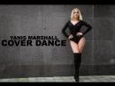 Cover Dance - Виктория Цыганчук - Хореография Yanis Marshall