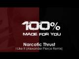 Narcotic Thrust - I Like It (Alexander Pierce Remix)