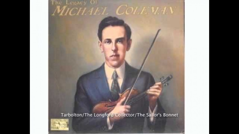 The Tarbolton reel / The Longford Collector / The Sailor's Bonnet by Michael Coleman