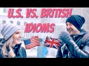 IDIOM CHALLENGE: British vs. American Idioms