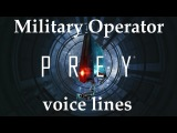 [Prey] All voice lines for KASPAR and the Military Operators