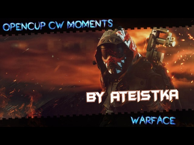 OpenCup CW Moments 11 | by Ateistka | Warface