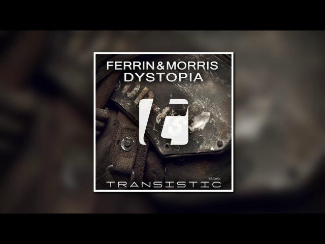 Ferrin Morris - Dystopia (Original Mix) [Transistic Records]