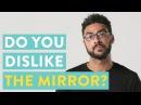 Do You Dislike The Mirror? | Mosley Wotta