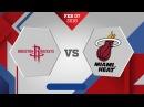 Houston Rockets vs. Miami Heat - February 7, 2018