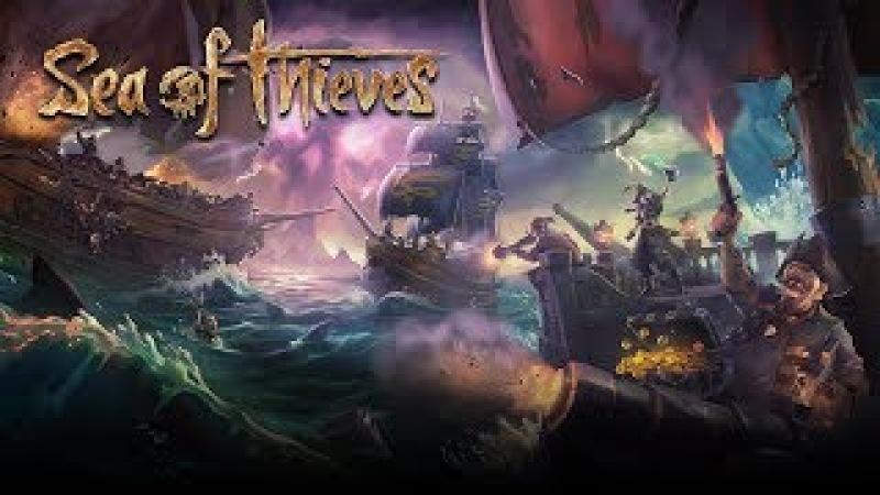 Sea of Thieves - Море Воров - ПИРАТЫ Ш... Джек Д. всё как надо! РЕЛИЗ SEA OF THIEVES