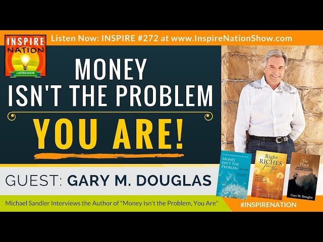 🌟 Money Isnt the Problem--You Are! What to Do About It! | Gary M. Douglas | Access Consciousness