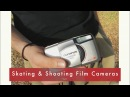 Skating Around Shooting Film Cameras Vol.1