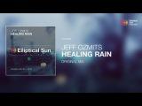 Jeff Ozmits - Healing Rain ( Original Mix ) *OUT NOW*